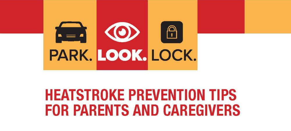 Images of car, eye, lock with text Park Look Lock, Heatstroke Prevention Tips for Parents and Caregivers