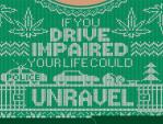 Sweater reads If your drive impaired, your life could unravel