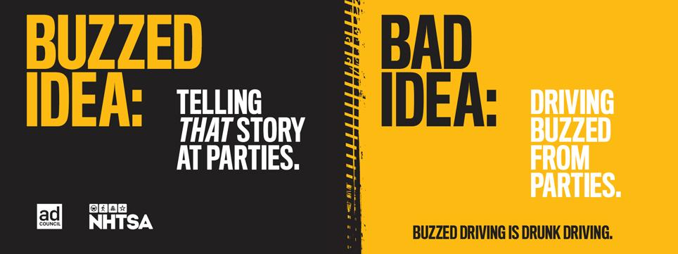 Text reads buzzed idea, telling that story at a parties. Bad Idea, driving buzzed from parties.