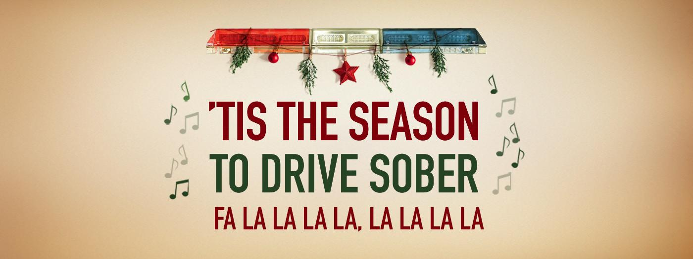 Graphic reads tis the reason to drive sober, fa la la la la