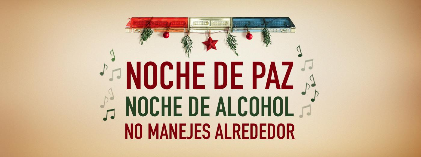Text reads Noche De Paz, Noche de Alcohol, No Manejes Alrededor